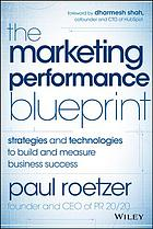 The marketing performance blueprint : strategies and technologies to build and measure business success