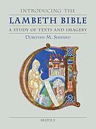 Introducing the Lambeth Bible : a study of texts and imagery