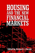 Housing and the new financial markets