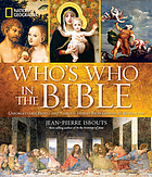 Who's who in the Bible : unforgettable people and timeless stories from Genesis to Revelation