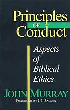Principles of conduct : aspects of Biblical ethics