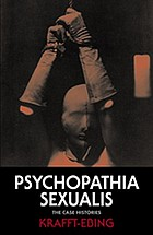 Psychopathia sexualis : the case histories