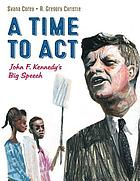 A time to act : John F. Kennedy's big speech