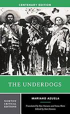 The underdogs : a new translation, contexts, criticism