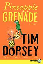 Pineapple grenade : a novel