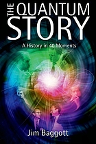 The quantum story : a history in 40 movements