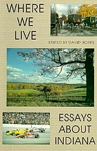 Where we live : essays about Indiana