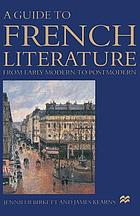 A guide to French literature : from early modern to postmodern