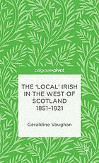 The 'local' Irish in the west of Scotland, 1851-1921