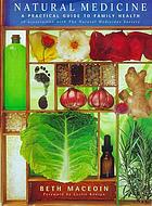 Natural medicine : a practical guide to family health