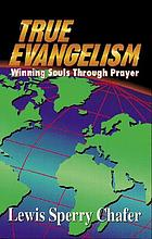 True evangelism : winning souls by prayer