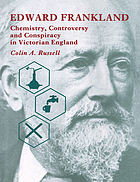 Edward Frankland : chemistry, controversy and conspiracy in Victorian England