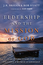 Eldership and the mission of God : equipping teams for faithful church leadership
