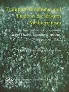 Transport amphorae and trade in the Eastern Mediterranean : acts of the international colloquium at the Danish Institute at Athens, September 26-29, 2002
