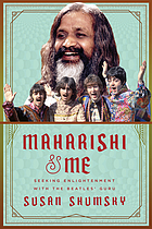 Maharishi & me : seeking enlightenment with the Beatles' guru