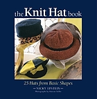 The knit hat book : 25 hats from basic shapes