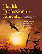 Health professional as educator : principles of teaching and learning