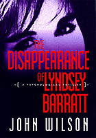 The disappearance of Lyndsey Barratt : a psychological thriller