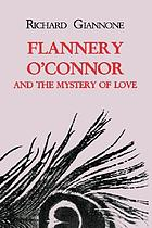Flannery O'Connor and the mystery of love