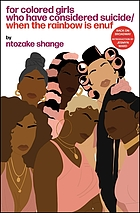 For colored girls who have considered suicide, when the rainbow is enuf : a choreopoem