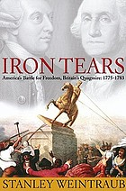 Iron tears : America's battle for freedom, Britain's quagmire, 1775-1783