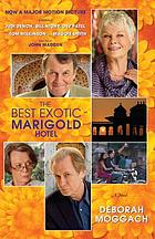 The best exotic Marigold Hotel : a novel