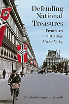 Defending national treasures : French art and heritage under Vichy