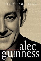 Alec Guinness : the authorized biography