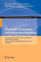 Information technologies and mathematical modelling : 13th International Scientific Conference, ITMM 2014, named after A.F. Terpugov, Anzhero-Sudzhensk, Russia, November 20-22, 2014. Proceedings