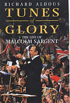 Tunes of glory : the life of Malcolm Sargent