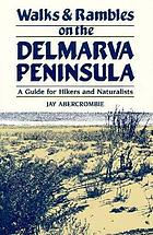 Walks & rambles on the Delmarva Peninsula : a guide for hikers and naturalists