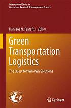 Green Transportation Logistics : the Quest for Win-Win Solutions