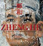 Zheng He : tracing the epic voyages of China's greatest explorer