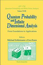 Quantum probability and infinite dimensional analysis : from foundations to applications