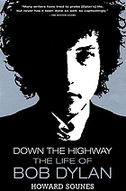 Down the highway : the life of Bob Dylan