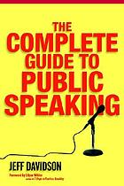 The complete guide to public speaking