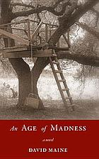 An age of madness : a novel