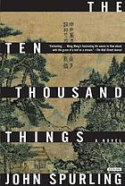 The ten thousand things : a novel
