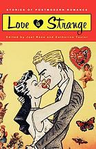 Love is strange : stories of postmodern romance