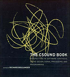 The Csound book : perspectives in software synthesis, sound design, signal processing, and programming
