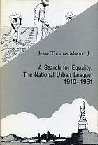 A search for equality : the National Urban League, 1910-1961
