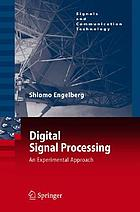 Digital Signal Processing : an Experimental Approach