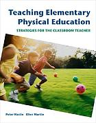 Teaching elementary physical education : strategies for the classroom teacher