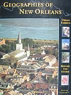 Geographies of New Orleans : urban fabrics before the storm