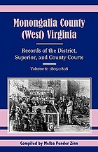 Monongalia County, (West) Virginia, records of the district, superior, and county courts