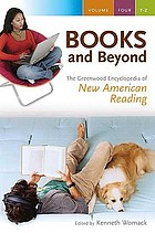 Books and beyond : the Greenwood encyclopedia of new American reading