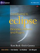 Contributing to Eclipse : principles, patterns, and plugins