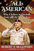 All American : why I believe in football, God, and the war in Iraq