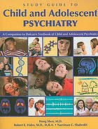 Study guide to child and adolescent psychiatry : a companion to Dulcan's textbook of child and adolescent psychiatry