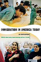 Immigration in America today : an encyclopedia